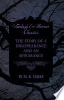 The Story of a Disappearance and an Appearance (Fantasy and Horror Classics)