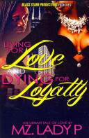 Living for Love and Dying for Loyalty