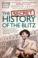 The Secret History of the Blitz