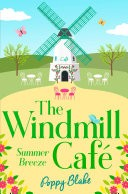 The Windmill Caf� � Part One: Summer Breeze (The Windmill Caf�)