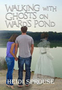 Walking with Ghosts on Ward's Pond