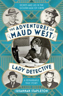 The Adventures of Maud West, Lady Detective