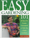 Easy gardening one hundred and one
