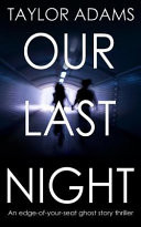 Our Last Night an Edge-Of-Your-Seat Ghost Story Thriller