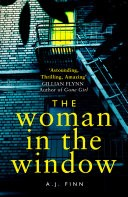 The Woman in the Window: The most exciting debut thriller of the year