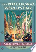 The 1933 Chicago World's Fair