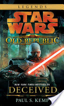 Deceived: Star Wars Legends (The Old Republic)