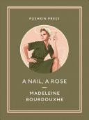 A Nail, a Rose