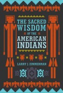 The Sacred Wisdom of the American Indians