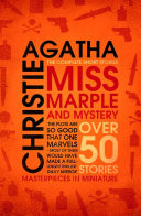 Miss Marple � Miss Marple and Mystery: The Complete Short Stories (Miss Marple)