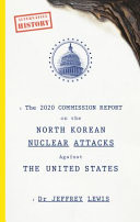The 2020 Commission Report on the North Korean Attacks on the United States
