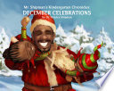 Mr. Shipman's Kindergarten Chronicles:December Celebrations