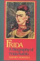 Frida, a Biography of Frida Kahlo