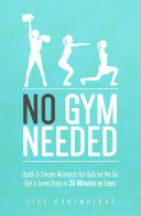 No Gym Needed - Quick & Simple Workouts for Gals on the Go