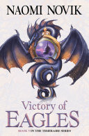 Victory of Eagles (The Temeraire Series, Book 5)