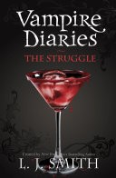 The The Vampire Diaries: 2: The Struggle