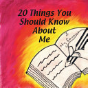 20 Things You Should Know about Me